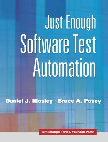 Just Enough Software Test Automation (Just Enough...