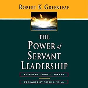 The Power of Servant Leadership Hörbuch