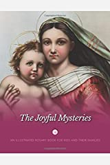 The Joyful Mysteries: An Illustrated Rosary Book for Kids and Their Families Paperback