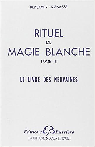 Rituel De Magie Blanche Tome 3 Le Livre Des Neuvaines