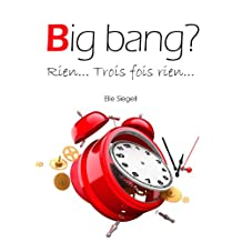 Big bang? Rien... Trois fois rien (French Edition)