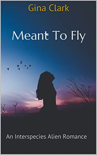 Meant To Fly: An Interspecies Alien Romance (The Lost Tribes Book 1)