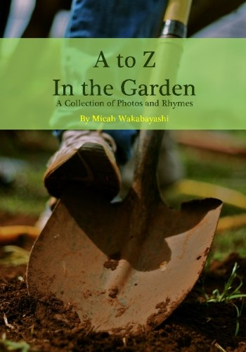 Download A to Z In the Garden: A Collection of Photos and Rhymes pdf epub