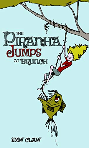 The Piranha Jumps at Brunch (At The End Of The Day Nobody Cares)