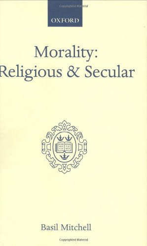 Morality: Religious and Secular: The Dilemma of the Traditional Conscience (Basil Mitchell)