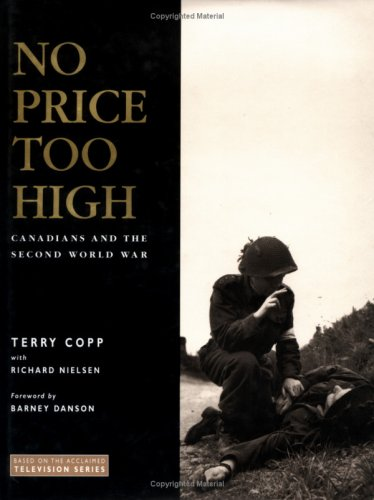 No Price Too High: Canadians and the Second World War