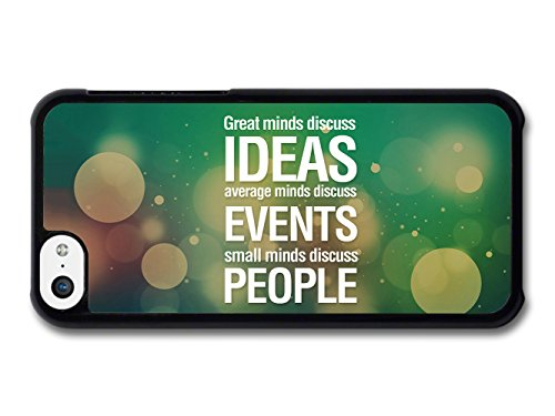 Great Minds Discuss Ideas Average Minds Discuss Events Life Inspirational Quote coque pour iPhone 5C