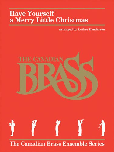 Have Yourself a Merry Little Christmas: for Brass Quintet