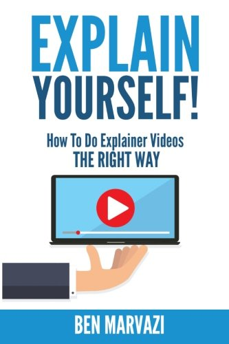 explain-yourself-how-to-do-explainer-videos-the-right-way-2