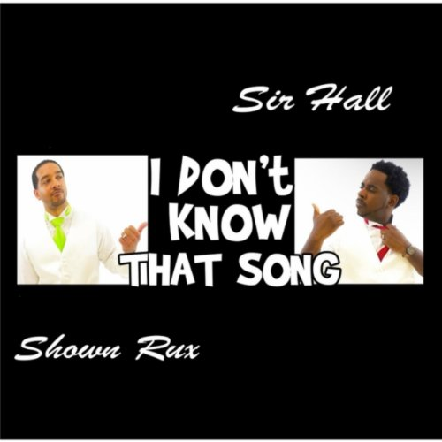 She Dont Know Mp3 Song: Amazon.com: I Don't Know That Song: Sir Hall & Shawn Rux