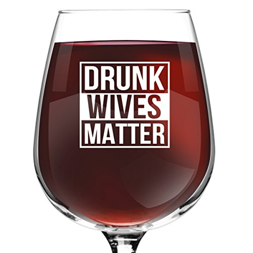 Drunk Wives Matter Funny Wine Glass- Gifts for Women- Premium Birthday Gift for Her, Mom, Best Friend- Unique Present Idea from Husband to Wife by DU VINO (Image #1)