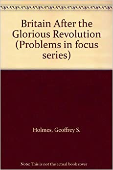 Book Britain After the Glorious Revolution (Problems in focus series)