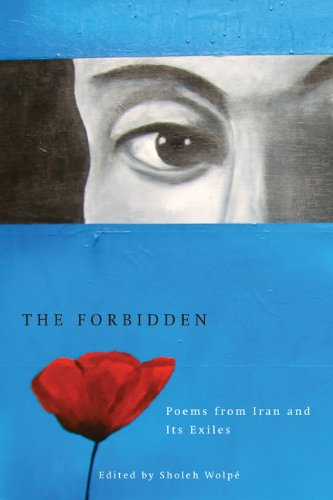 Read Online The Forbidden: Poems from Iran and its Exiles pdf epub