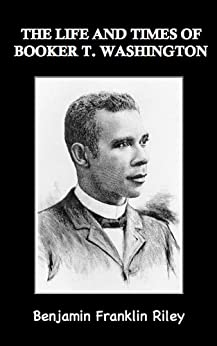 The life of booker t washington
