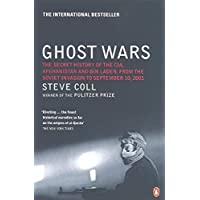 Ghost Wars: The Secret History Of The Cia, Afghanistan And Bin Laden, From The Soviet Invasion To September 10, 2001