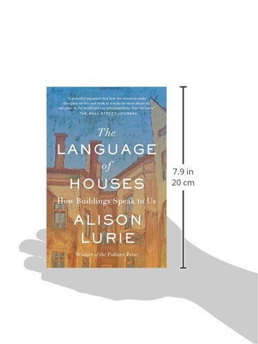The Language of Houses: How Buildings Speak to Us by Delphinium