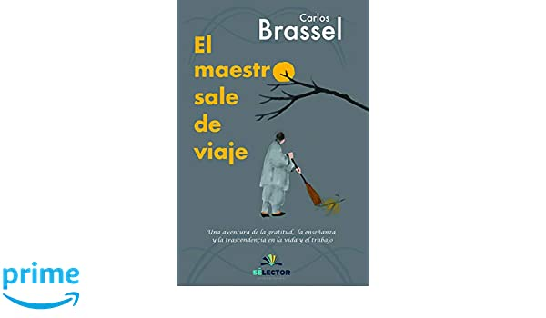 El maestro sale de viaje (Spanish Edition): Carlos Brassel: 9786074533323: Amazon.com: Books