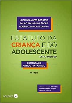 Estatuto da criança e do adolescente - 10ª edição de 2018: Lei n. 8.069/90