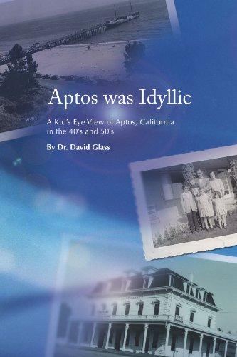 Aptos Was Idyllic: A Kid