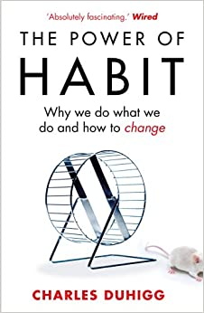 The Power of Habit: Why We Do What We Do, and How to Change: Amazon.co.uk: Charles Duhigg ...