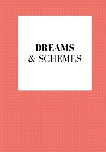 Dreams & Schemes: Lined notebook/journal 7X10 PDF