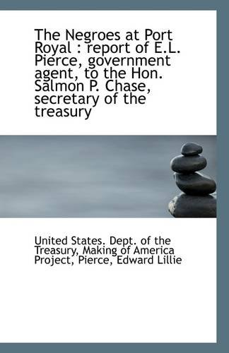 Download The Negroes at Port Royal: report of E.L. Pierce, government agent, to the Hon. Salmon P. Chase, se ebook