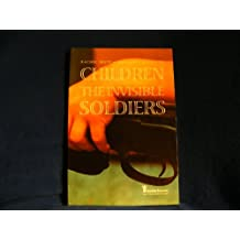Children: Invisible Soldiers