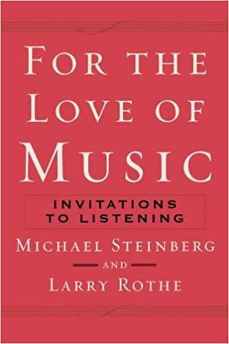 For the love of music invitations to listening michael steinberg for the love of music invitations to listening michael steinberg larry rothe 9780195370201 amazon books stopboris Image collections