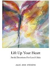 Lift Up Your Heart: Art & Devotions for Love's Sake