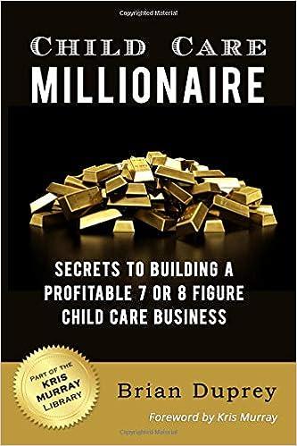Child Care Millionaire Secrets to Building a Profitable  7 or 8 Figure Child Care Business
