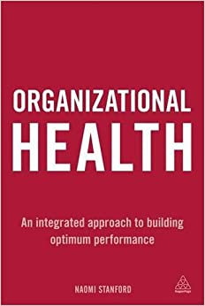 organizational-health-an-integrated-approach-to-building-optimum-performance