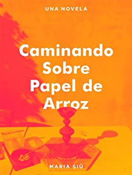 Amazon.com: Caminando Sobre Papel de Arroz (Spanish Edition) eBook