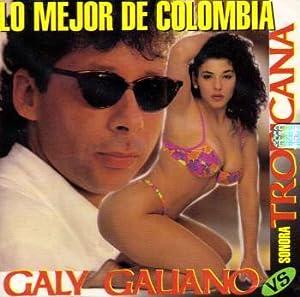Galy Galiano, Sonora Tropicana - Lo Mejor De Colombia
