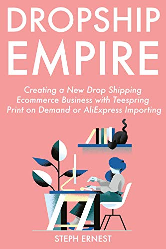 b0ae683a170d Drop Ship Empire (2019): Creating a New Drop Shipping Ecommerce Business  with Teespring
