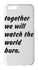together we will watch the world burn. Iphone 6 plastic case