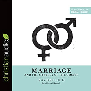 Marriage and the Mystery of the Gospel Audiobook