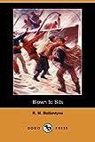 Blown to Bits, R. M. Ballantyne, 1406580155