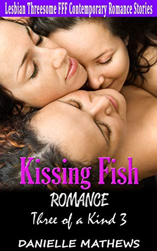 Kissing Fish Romance: Three of a Kind 3