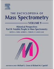 The Encyclopedia of Mass Spectrometry: Volume 9: Historical Perspectives, Part B: Notable People in Mass Spectrometry