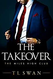 The Takeover (The Miles High Club Book 2) (English Edition)