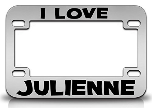 - I LOVE JULIENNE Female Name Metal MOTORCYCLE License Plate Frame Chr