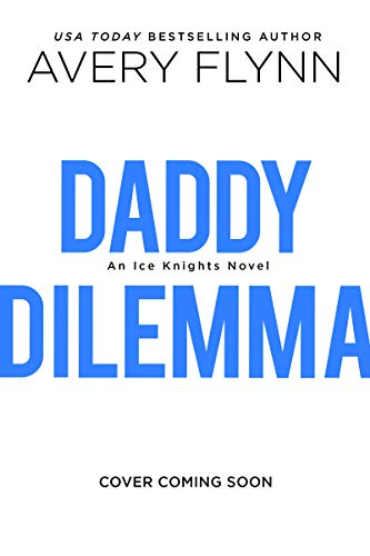 Daddy Dilemma (Ice Knights Book ()