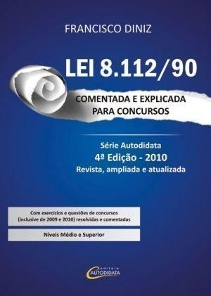 Lei 8112/90 - Comentada E Explicada Para Concursos
