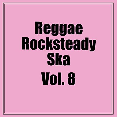 Reggae Rocksteady Ska, Vol. 8