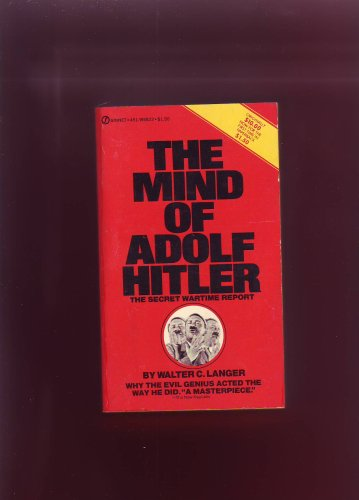 The Mind of Adolph Hitler: The Secret Wartime Report (A Signet Book), Walter C. Langer