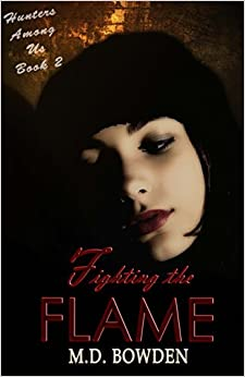 Book Fighting the Flame (Hunters Among Us, Book 2)