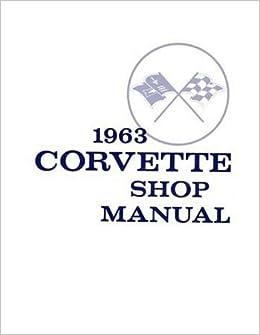 1963    Corvette Repair Shop Manual Original     Chevrolet