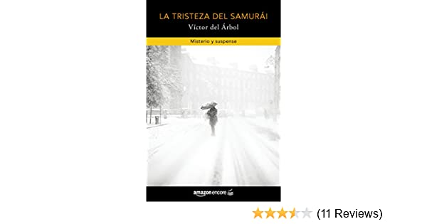 La tristeza del samurái (Spanish Edition) - Kindle edition by Víctor del Árbol. Mystery, Thriller & Suspense Kindle eBooks @ Amazon.com.