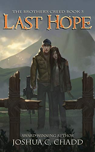 Last Hope (The Brother's Creed Book 5) by [Chadd, Joshua C.]