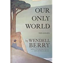 Our Only World: Ten Essays